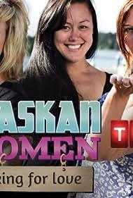 Alaskan Women Looking for Love (2013)