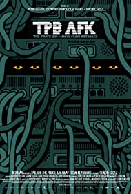 TPB AFK: The Pirate Bay Away from Keyboard (2013) Poster - Movie Forum, Cast, Reviews