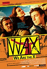 Primary photo for WAX: We Are the X