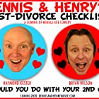 Bryan Wilson and Raymond Kester in Dennis & Henry's Post-Divorce Checklist