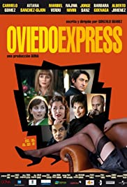Oviedo Express (2007) Poster - Movie Forum, Cast, Reviews