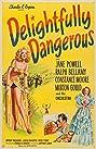 Delightfully Dangerous (1945) Poster