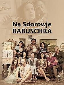 Watch free hd online movies Na Sdorowje! Babuschka! by none [hdrip]