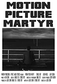 Primary photo for Motion Picture Martyr