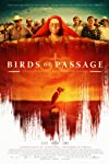 Birds of Passage Movie Review