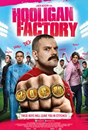 The Hooligan Factory (2014) Poster - Movie Forum, Cast, Reviews