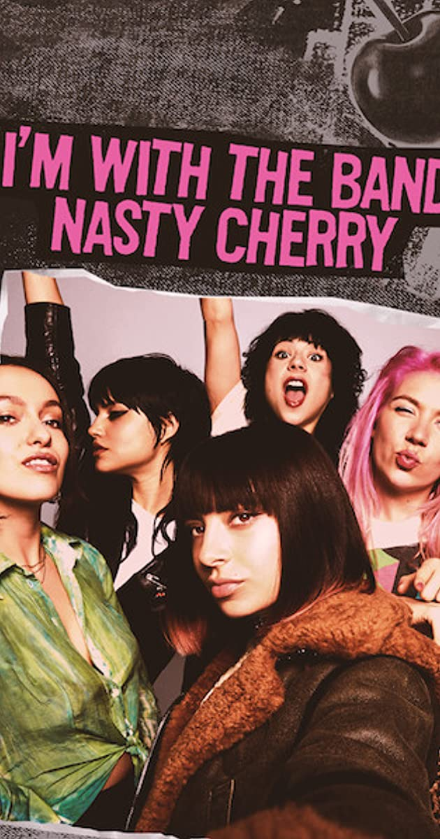 image poster from imdb - I'm with the Band: Nasty Cherry (2019) • TVSeries