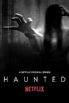 Haunted (2018– )