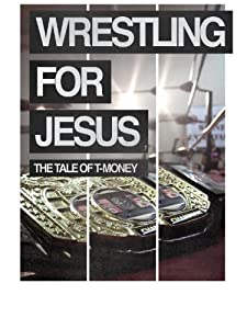 Watch speed movie2k Wrestling for Jesus: The Tale of T-Money by [SATRip]