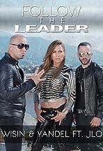 Wisin & Yandel featuring Jennifer Lopez: Follow the Leader