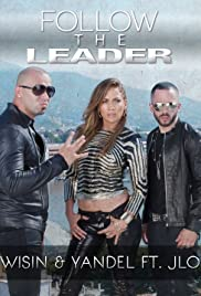 Wisin & Yandel featuring Jennifer Lopez: Follow the Leader Poster