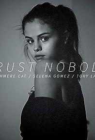 Primary photo for Cashmere Cat Feat. Selena Gomez & Tory Lanez: Trust Nobody