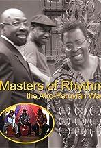 Masters of Rhythm: the Afro-Peruvian Way