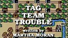 Tag Team Trouble