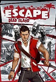 Escape Dead Island Poster