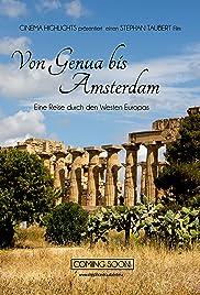 Von Genua bis Amsterdam - Eine Reise durch den Westen Europas Poster