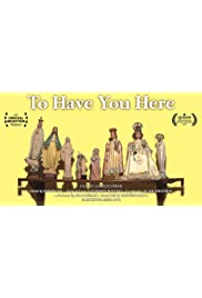 To Have you Here