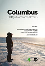 Columbus: Oil Rigs & American Dreams Poster