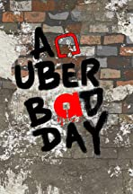 An Uber Bad Day