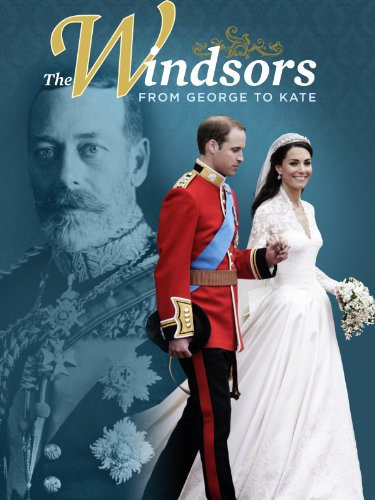 The Windsors: From George to Kate on FREECABLE TV