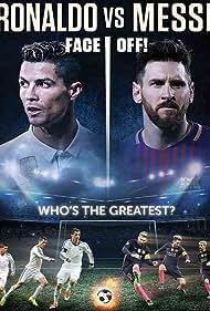 Cristiano Ronaldo and Lionel Messi in Ronaldo vs. Messi (2017)