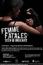 Femme Fatales: Seen & Unheard