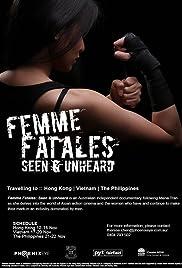 Femme Fatales: Seen & Unheard Poster