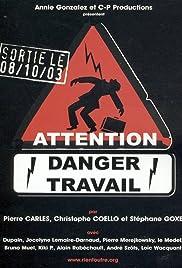 Attention danger travail(2003) Poster - Movie Forum, Cast, Reviews