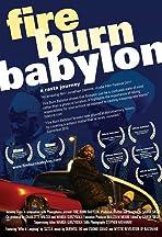 Fire Burn Babylon