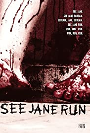 See Jane Run(2007) Poster - Movie Forum, Cast, Reviews