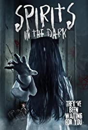 Spirits in the Dark Poster
