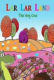 Lar Lar Land - The Veg Croc (2021)