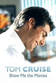 Primary photo for Tom Cruise: Show Me the Movies