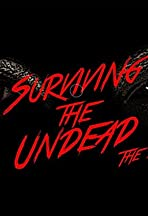 Surviving the Undead