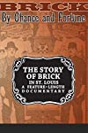 Brick by Chance and Fortune (2011)