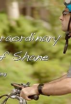 The Extraordinary Life of Shane