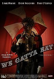 We Gatta Eat! Poster