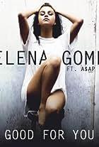 Selena Gomez: Good for You