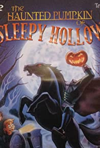 Primary photo for The Haunted Pumpkin of Sleepy Hollow