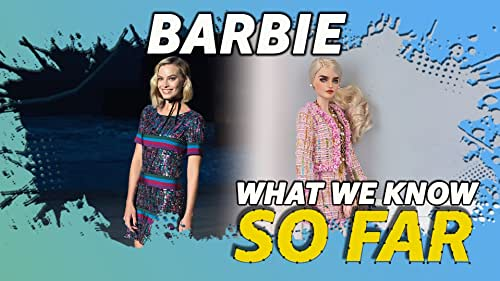 What We Know About 'Barbie' ... So Far