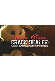 Easter Bunny Assassin: Chapter 2 - Santa Claus Crack Dealer