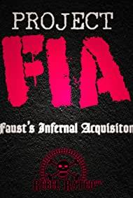Project FIA: Faust's Infernal Acquisition (2017)