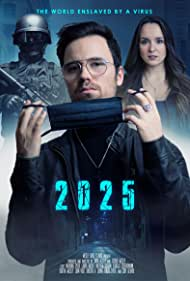 2025: The World Enslaved by a Virus (2021)