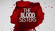 The Blood Sisters (2018– )