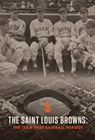 Primary photo for The Saint Louis Browns: The Team That Baseball Forgot
