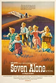 Seven Alone (1974) Poster - Movie Forum, Cast, Reviews