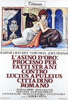 L'asino d'oro: processo per fatti strani contro Lucius Apuleius cittadino romano (1970)