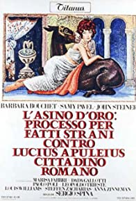 Primary photo for L'asino d'oro: processo per fatti strani contro Lucius Apuleius cittadino romano