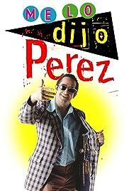 Me lo dijo Pérez Poster