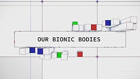 Our Bionic Bodies